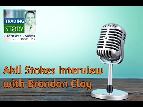 Akil Stokes Interview's with Brandon Clay for Trading Story