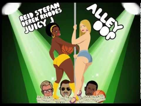 Derek Rhodes X Reid Stefan X Juicy J  = #AlleyOop