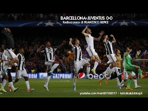 BARCELLONA-JUVENTUS 0-0 - Radiocronaca di Francesco Repice (19/4/2017) da Rai Radio 1