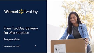 Walmart TwoDay Delivery Live Q&A Session [Webinar] 9/26