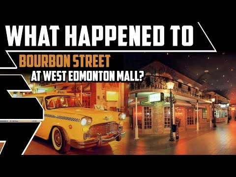 What Happened To Bourbon Street At West Edmonton Mall? - Best Edmonton Mall