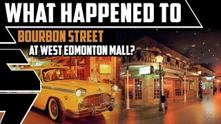 What Happened to Bourbon Street at West Edmonton Mall? - Best Edmonton Mall