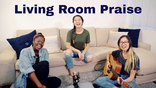 Living Room Praise | Jam Session with 2020 Sisters