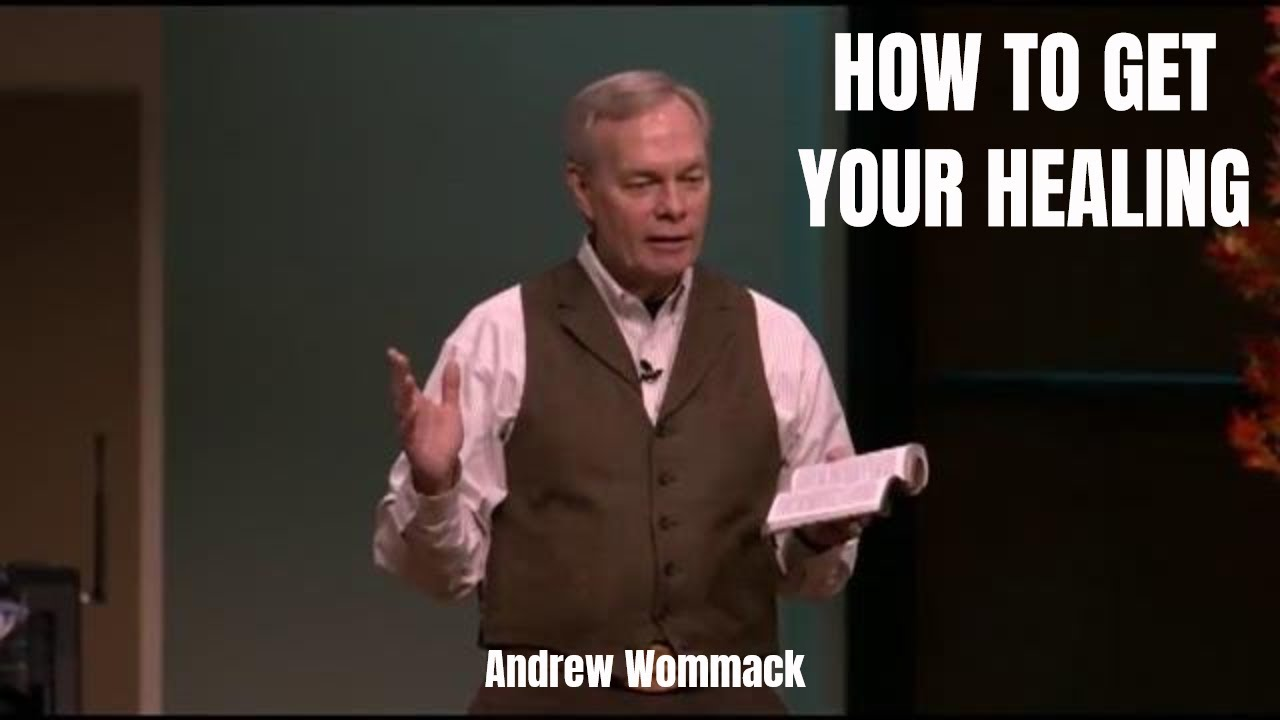 Download Andrew Wommack 2019 - HOW TO GET YOUR HEALING
