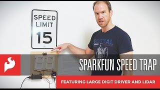 SparkFun Speed Trap: Featuring Large Digit Driver and LIDAR