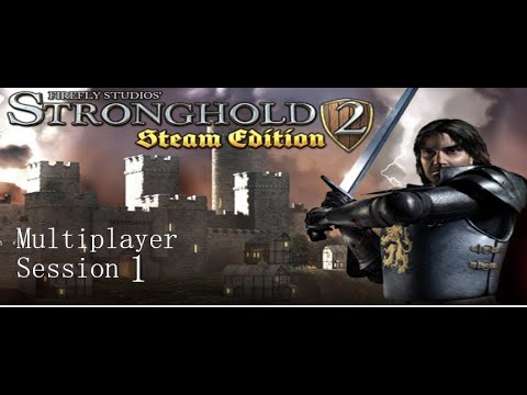 Stronghold 2 Multiplayer Session 1 |