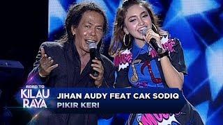Gambar cover Duet Terbaik Nih, Jihan Audy feat Cak Sodiq [PIKIR KERI] - Road To Kilau Raya (23/9)