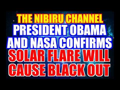 NIBIRU 🌎 PLANET X 🔵 OBAMA WARNS OF SOLAR FLARE BLACK-OUT NOVEMBER 25TH 2016