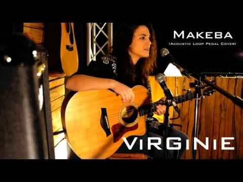 ViRGiNiE - Makeba (Acoustic Loop Pedal Cover)