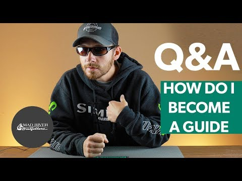 Q&A | #4 - How Do I Become A Fly Fishing Guide?