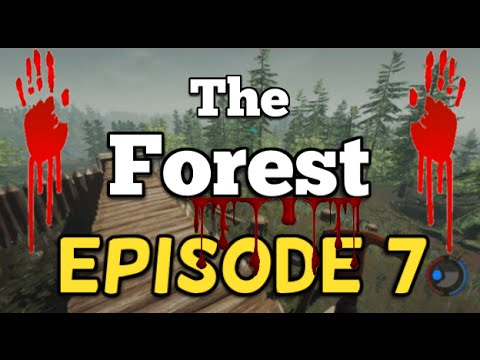 The Forest Let's Play Ep.7: Watch Towers + Search For Cave Locations