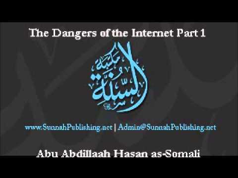 The Dangers of the Internet 1 by Abu Abdillaah Hasan Somali