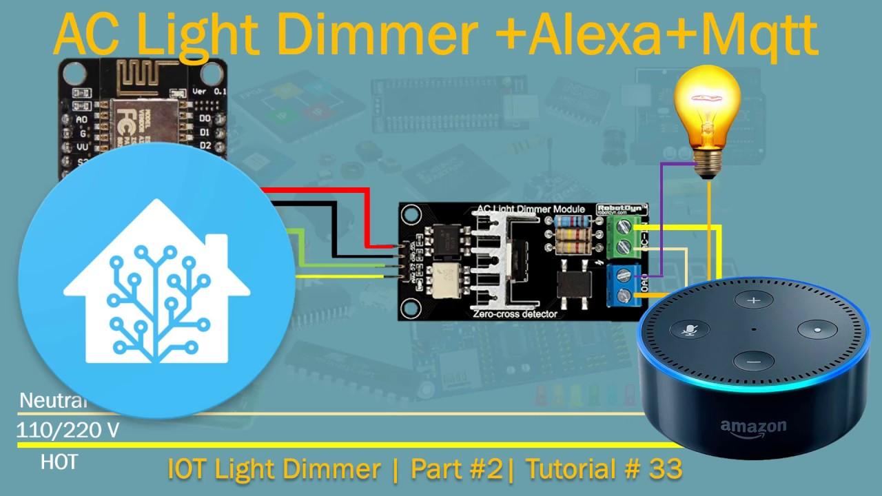 Arduino AC Light Dimmer + MQTT+ Alexa | Part #2 | Tutorial # 33