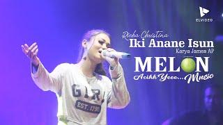 Download IKI ANANE ISUN (Female Version) RICHA CHRISTINA \\ MELON MUSIC LIVE REJOAGUNG