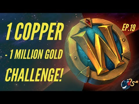 World of Warcraft Challenge |1 Copper - 1 Million GOLD! (Ep.19 - End Game Items Until NEW RAID!)