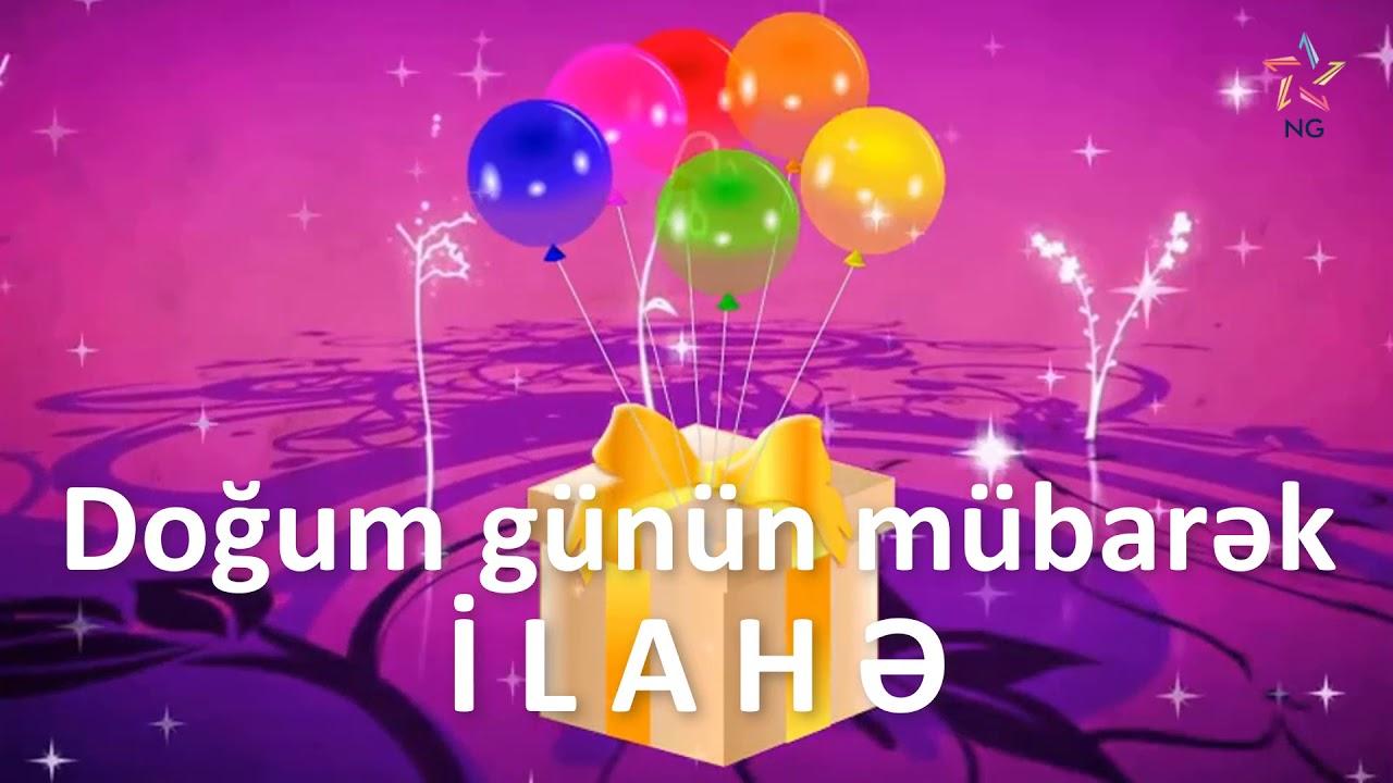 Dogum Gunu Videosu Ilahə Youtube