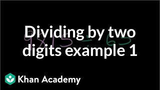 Dividing by two digits example 1 | Arithmetic operations | 5th grade | Khan Academy