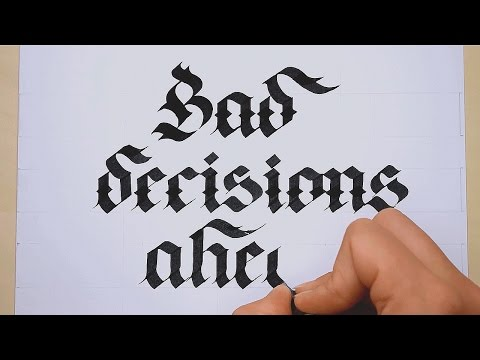 Bad decisions - Blackletter calligraphy by Adelinawrites