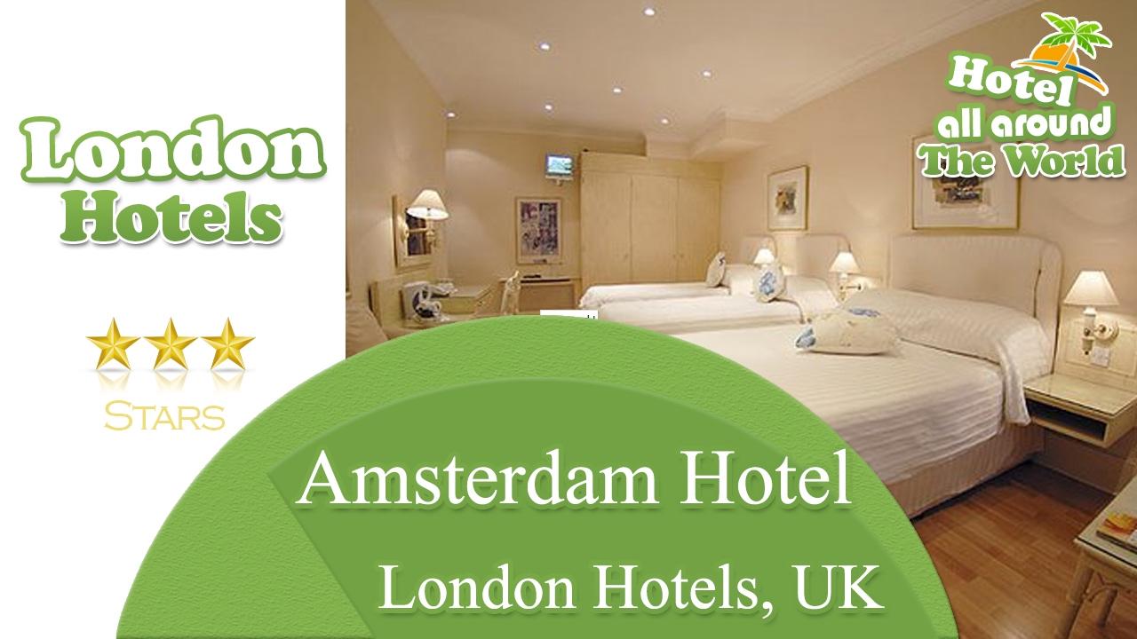 Amsterdam Hotel London Hotels Uk Youtube