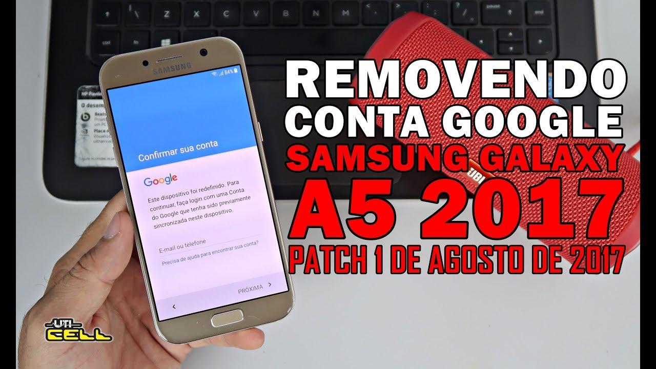 Removendo Conta Google Do Samsung Galaxy A5 2017 Sm A520f