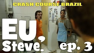 Eu, Steve. episode 3 ( brazilian party )