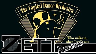 "The Capital Dance Orchestra ""Who walks in, when I walk out"""