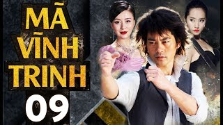Phim Hay 2018 | Tân Mã Vĩnh Trinh - Tập 09 | PhimTV