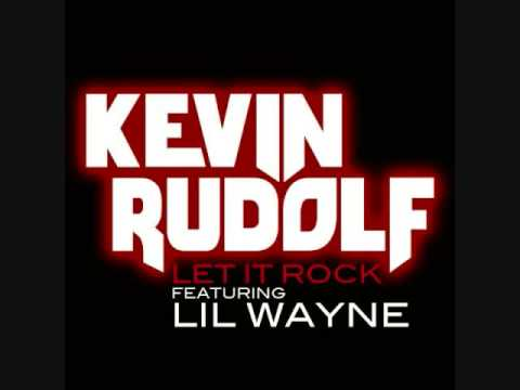 Let it Rock  Kevin Rudolph REMIX Ft Lil Wayne, Ludacris & JayZ