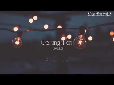 [Lyrics] getting it on - SALES