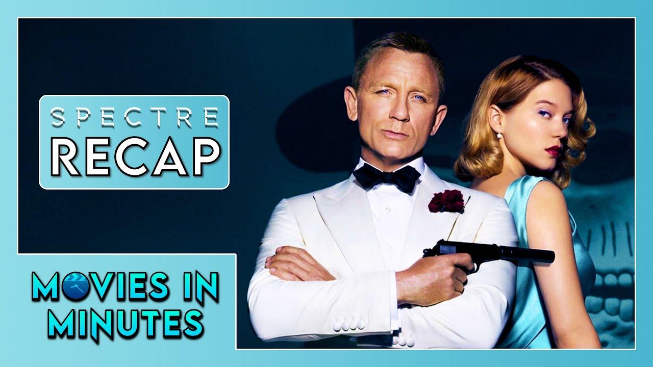 SPECTRE in 4 Minutes   James Bond Recap [#4]