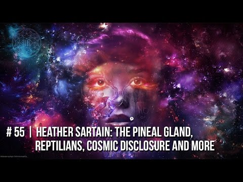 # 55 | Heather Sartain: The Pineal Gland, Reptilians, Cosmic Disclosure and More