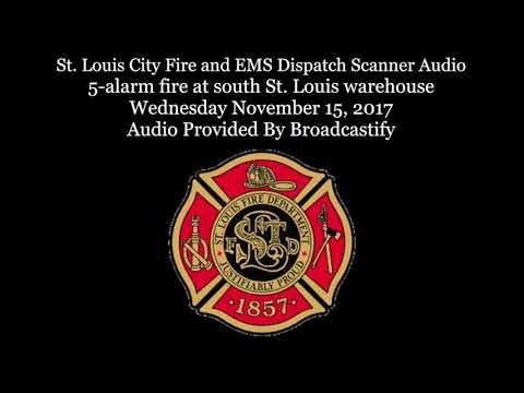 St. Louis City Fire Dispatch Scanner Audio 5-alarm fire at south St. Louis warehouse