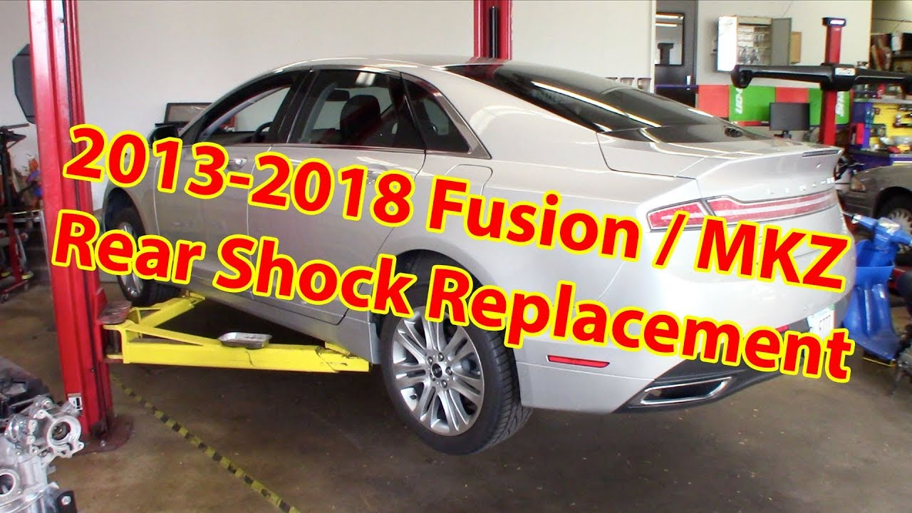 medium resolution of 2013 2018 lincoln mkz ford fusion rear shock replacement