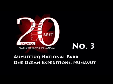 20 Best Places to Visit in Canada in 2015 - No. 3 Nunavut and One Ocean Expeditions
