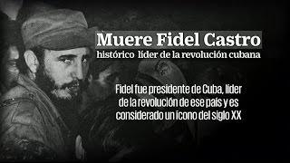 Muere Fidel Castro, histórico líder de la revolución cubana