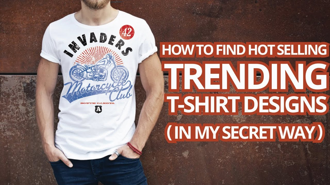 Design t shirt online - How To Research T Shirt Design Ideas How To Make Designs Using Google For Selling T Shirts Online