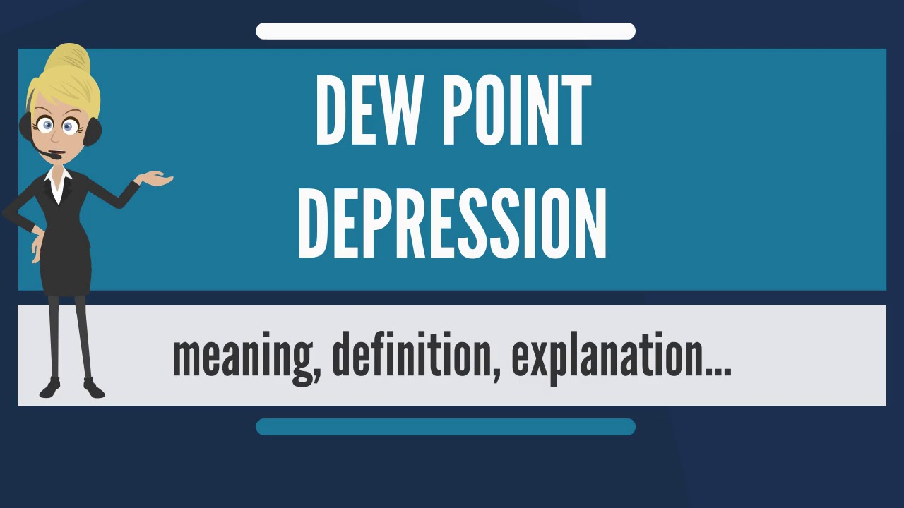 what is dew point depression? what does dew point depression mean