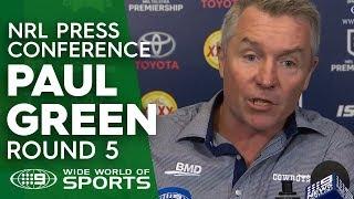 NRL Press Conference: Paul Green - Round 5 | NRL on Nine