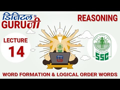 WORD FORMATION & LOGICAL ORDER WORDS | L14 | REASONING | SSC CGL 2017 | DIGITAL GURUJI