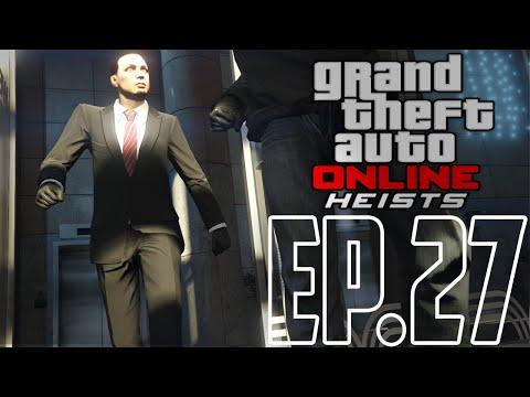 GTA 5 Online Heist | Episode 27