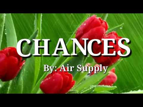 CHANCES (Lyrics)=Air Supply=