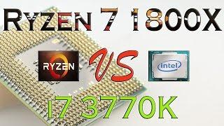 RYZEN 7 1800X vs i7 3770K - BENCHMARKS / GAMING TESTS REVIEW AND COMPARISON / Ryzen vs Ivy Bridge