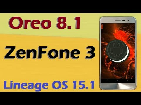 How To Update Android Oreo 8 1 in Asus ZenFone 3 (Lineage OS 15 1) Install  and Review