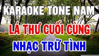 KARAOKE Nhạc Sống Bolero Dành Cho Tone Nam | Liên khúc Nhạc Trữ Tình - Lá Thư Cuối Cùng