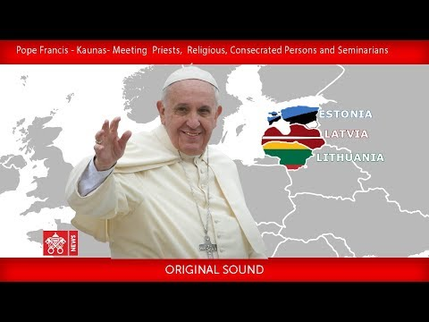 Pope Francis - Kaunas – Meeting with Clergy 23092018