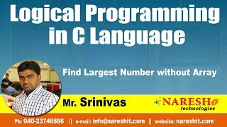 Find Largest Number without Array  | Logical Programming in C | by Mr.Srinivas