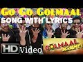 Go Go Golmaal song Lyrics|Golmaal Again|Golmaal 4|Title Track