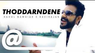 Thoddarndene - Rahul Nambiar feat Kavirajan | PLSTC 2019