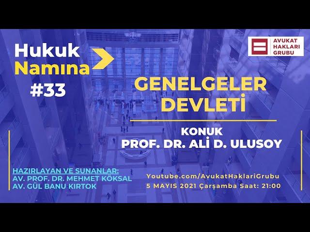 Genelgeler Devleti | #HukukNamına | Prof. Dr. Ali D. Ulusoy