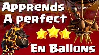 [COC] GDC | APPRENDS A PERFECT EN BALLONS EN GUERRE | CLASH OF CLANS FRANCAIS